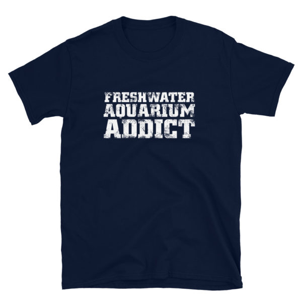 Fresh Water Aquarium Addict Men's/Unisex T-Shirt