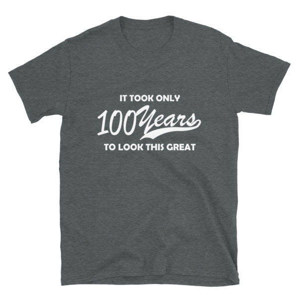 Funny 100 Year Old Men's/Unisex T-Shirt