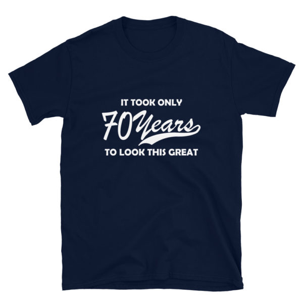 Funny 70 Year Old Men's/Unisex T-Shirt