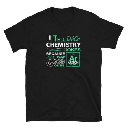 Funny Science Chemistry Men's/Unisex T-Shirt