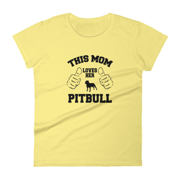 Mom Love's Her Pitbull Fashion Fit T-shirt